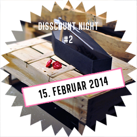 Flashback of Disscount Night 15. Februar 2014